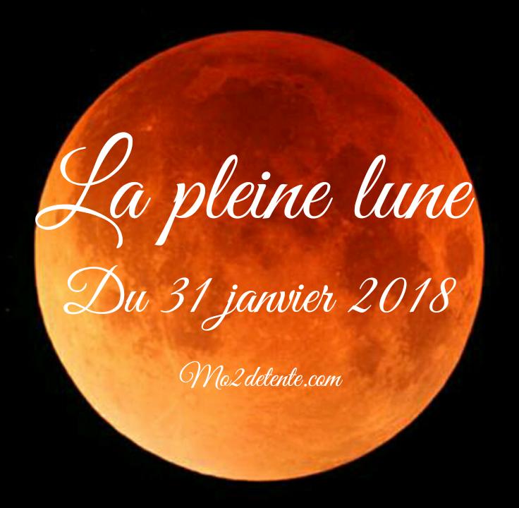 noel 2018 pleine lune Le Grand Changement: Maud : Pleine Lune et Éclipse du 31 janvier 2018 noel 2018 pleine lune