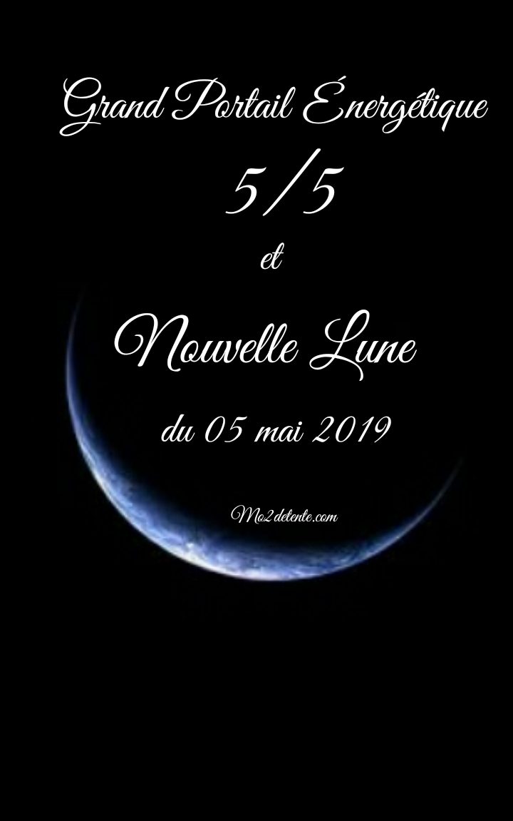 Maud : Nouvelle Lune du 05 mai et Portail du 5/5