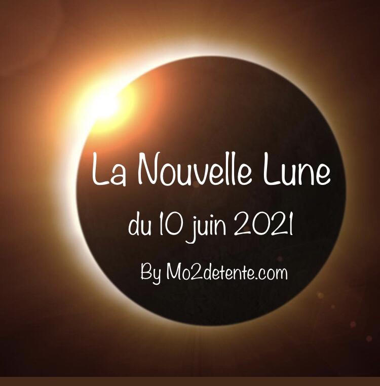 La Nouvelle Lune Du 10 Juin 2021 Mo2 Detente